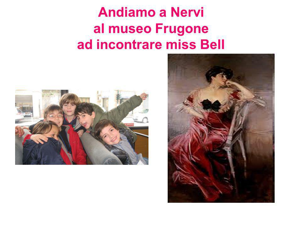 Andiamo a Nervi al museo Frugone ad incontrare miss Bell