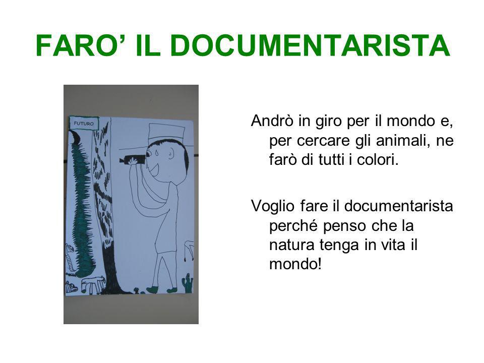 FARO' IL DOCUMENTARISTA