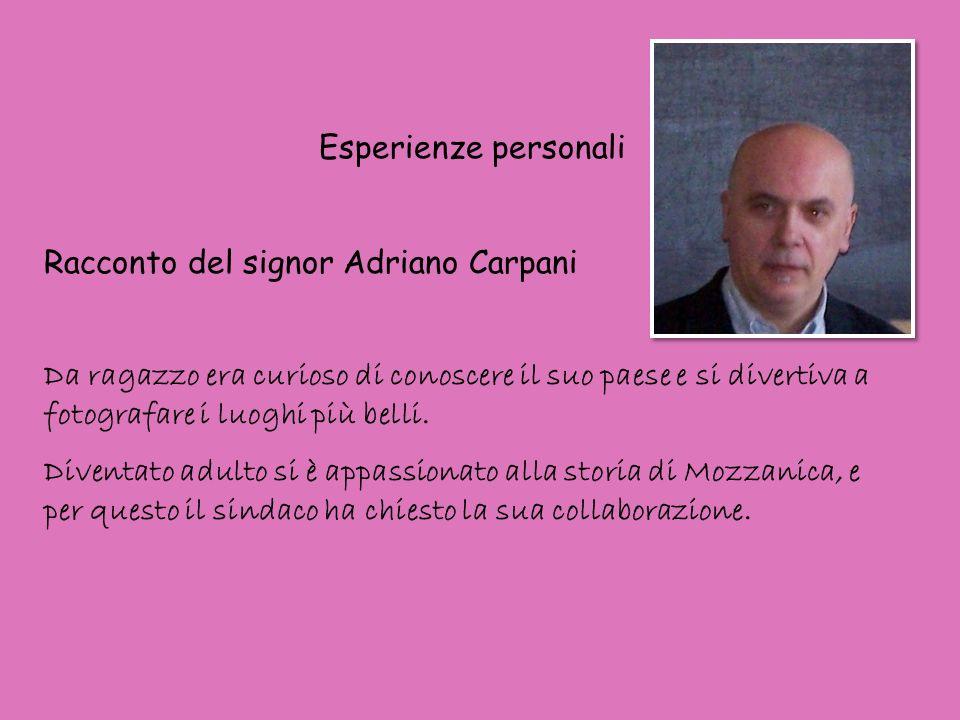 Esperienze personali Racconto del signor Adriano Carpani.