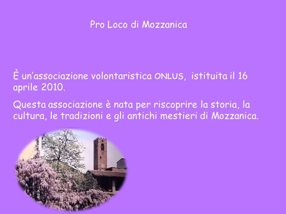 Pro Loco di Mozzanica È un'associazione volontaristica ONLUS, istituita il 16 aprile 2010.