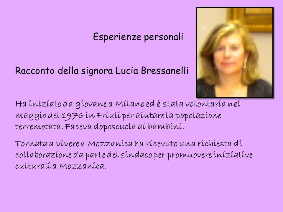 Esperienze personali Racconto della signora Lucia Bressanelli.