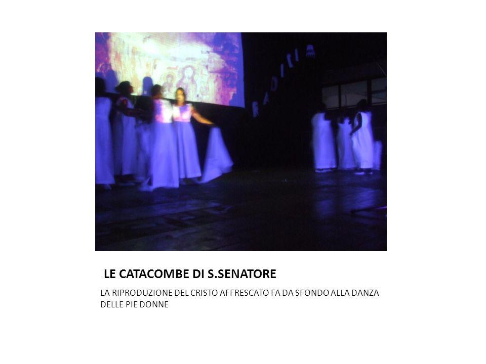 LE CATACOMBE DI S.SENATORE
