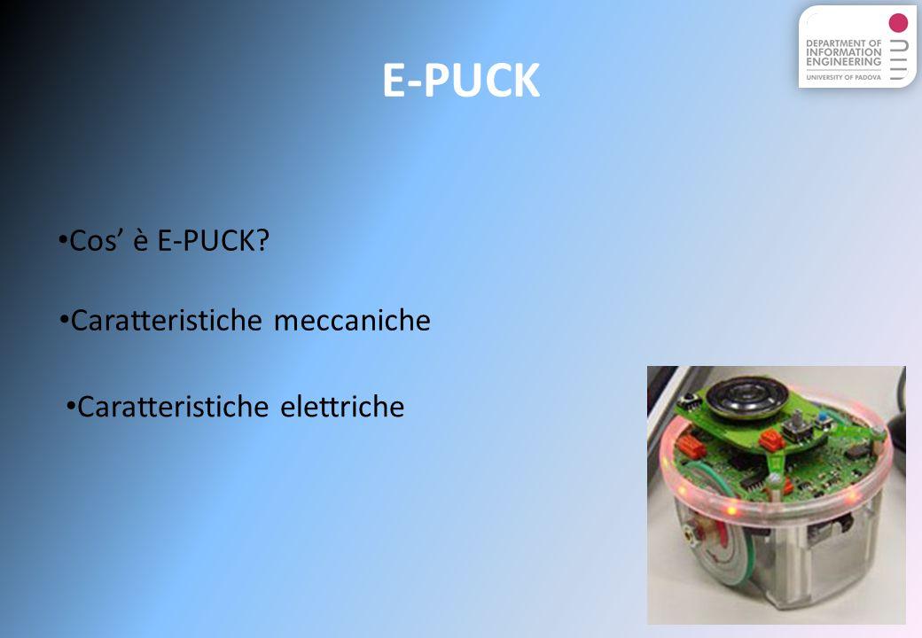 E-PUCK Cos' è E-PUCK Caratteristiche meccaniche