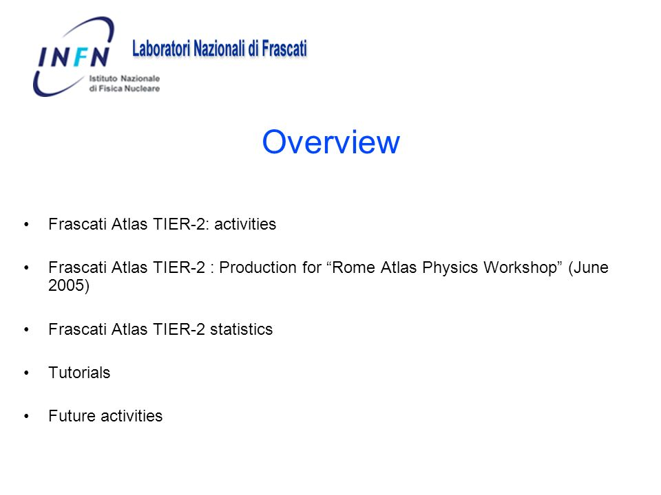Overview Frascati Atlas TIER-2: activities