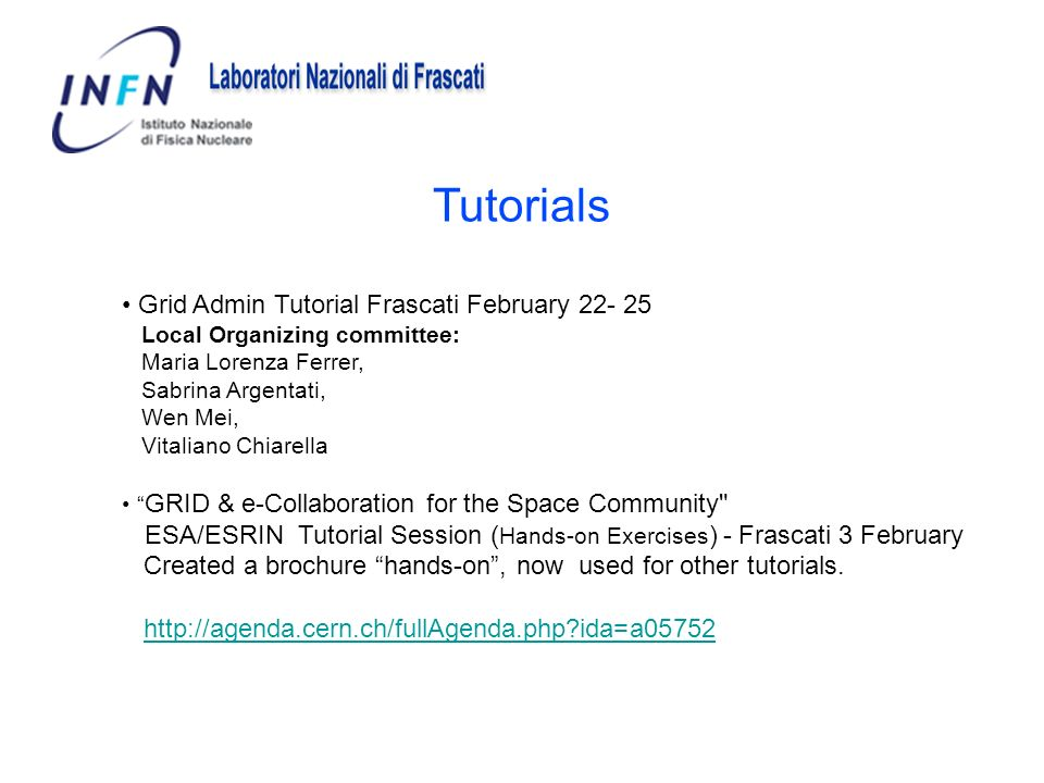 Tutorials Grid Admin Tutorial Frascati February 22- 25