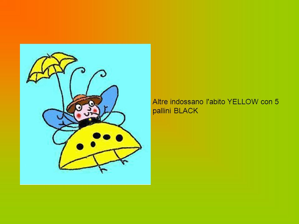 Altre indossano l abito YELLOW con 5 pallini BLACK