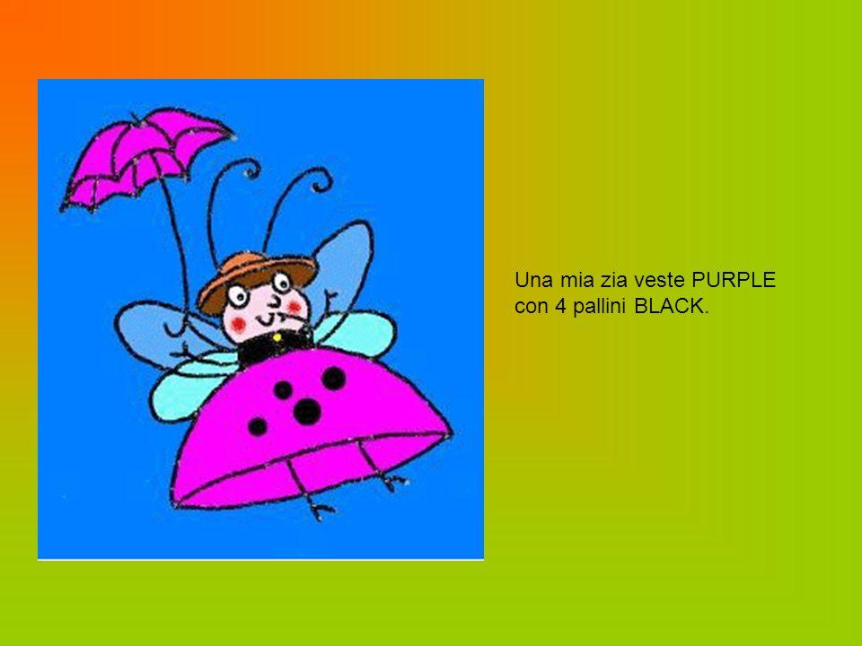 Una mia zia veste PURPLE con 4 pallini BLACK.