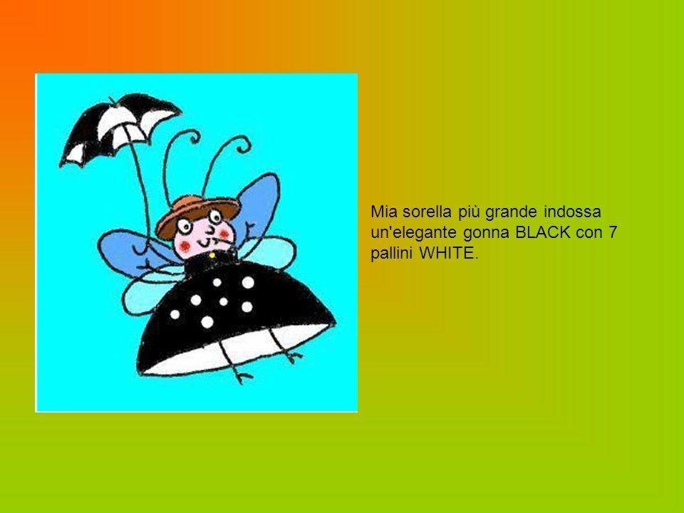 Mia sorella più grande indossa un elegante gonna BLACK con 7 pallini WHITE.