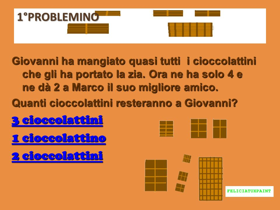 1°PROBLEMINO 3 cioccolattini 1 cioccolattino 2 cioccolattini