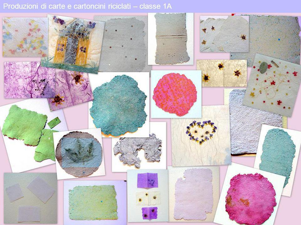 Produzioni di carte e cartoncini riciclati – classe 1A
