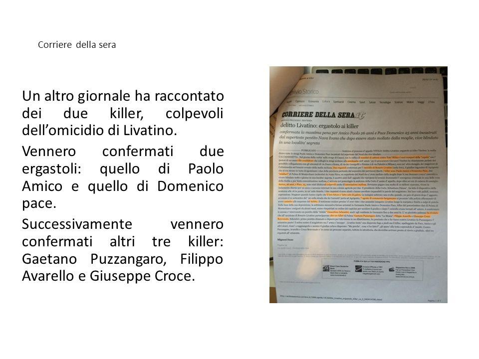 Corriere della sera Un altro giornale ha raccontato dei due killer, colpevoli dell'omicidio di Livatino.