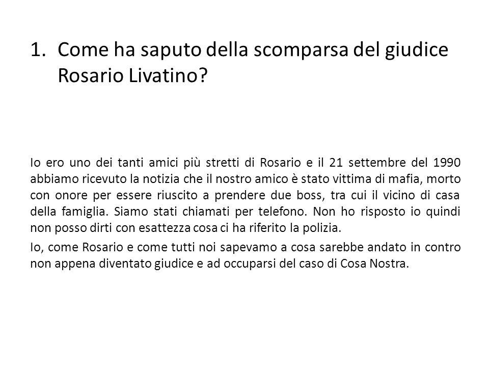 Come ha saputo della scomparsa del giudice Rosario Livatino