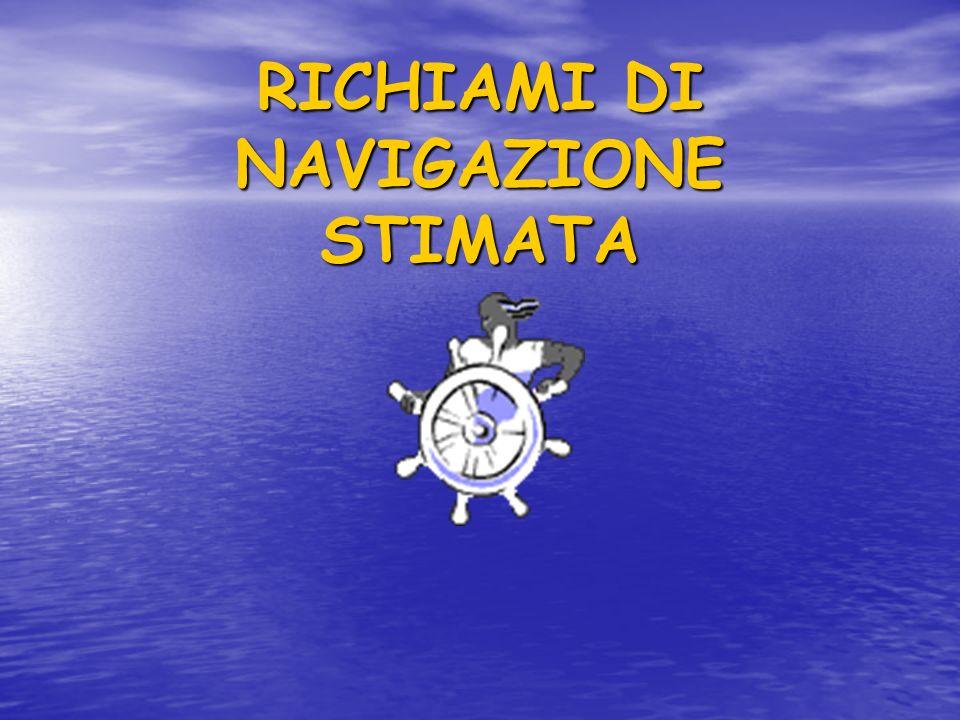 RICHIAMI DI NAVIGAZIONE STIMATA