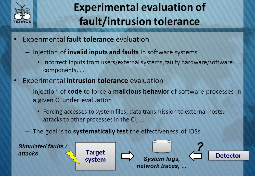 Experimental evaluation of fault/intrusion tolerance