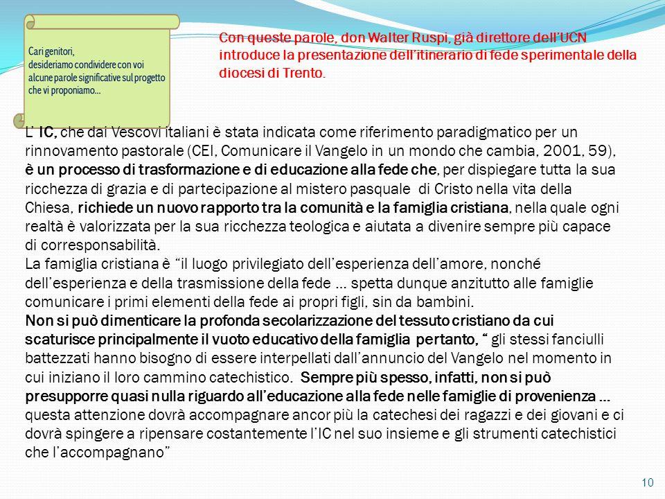 Con queste parole, don Walter Ruspi, già direttore dell'UCN introduce la presentazione dell'itinerario di fede sperimentale della diocesi di Trento.