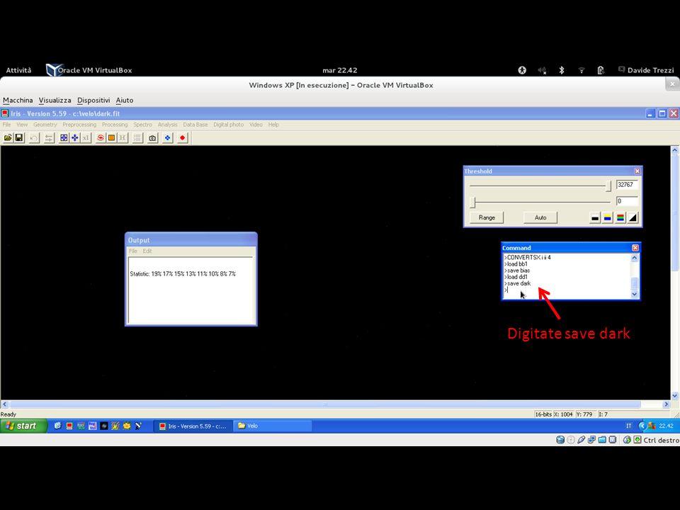 Finito il processo di generazione del dark, andare sul terminale e digitate «save dark», seguito da invio.