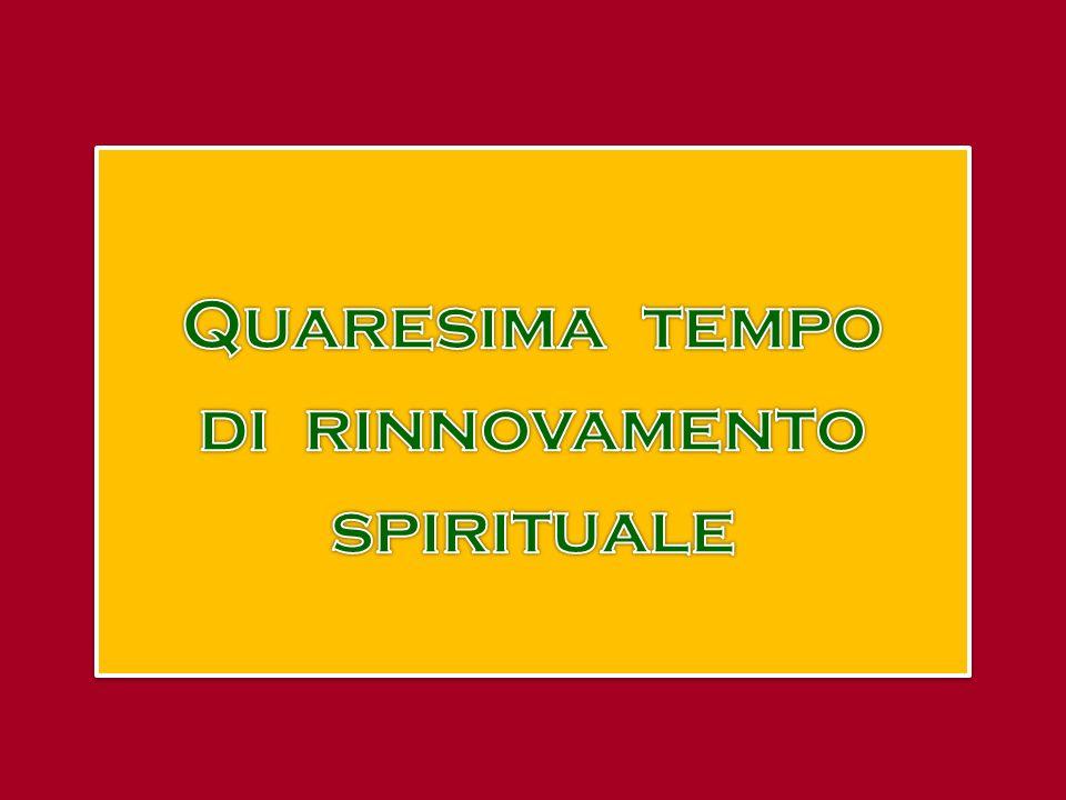 Quaresima tempo di rinnovamento spirituale