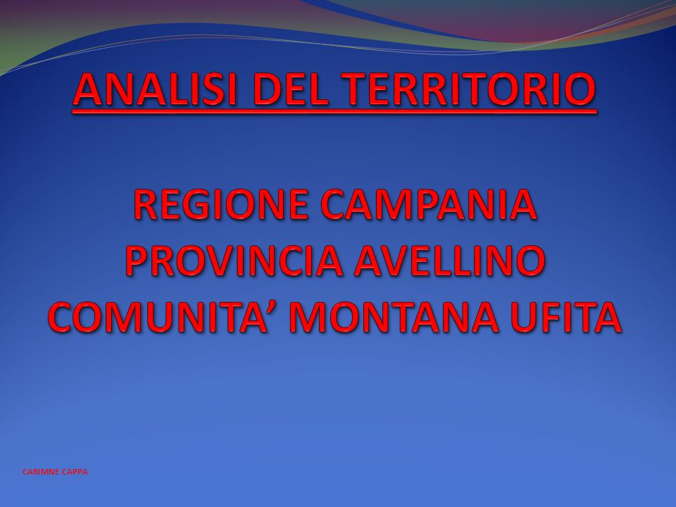 ANALISI DEL TERRITORIO REGIONE CAMPANIA PROVINCIA AVELLINO COMUNITA' MONTANA UFITA