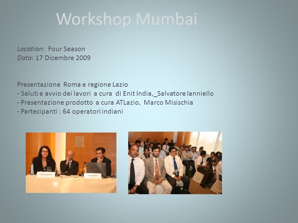 Workshop Mumbai Location: Four Season Data: 17 Dicembre 2009