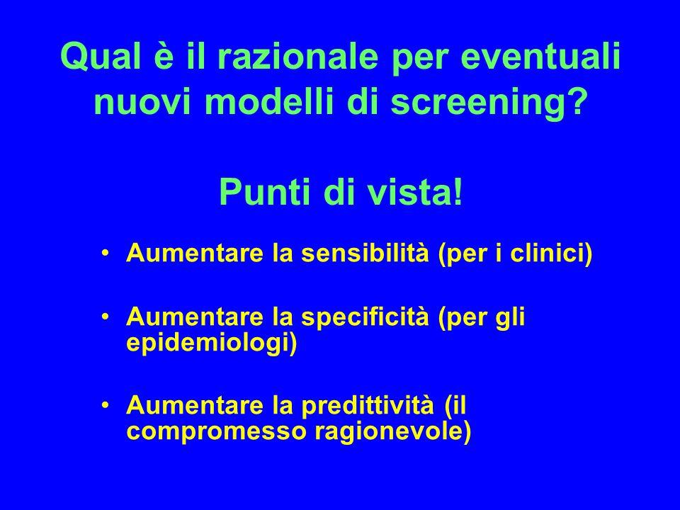 Qual è il razionale per eventuali nuovi modelli di screening