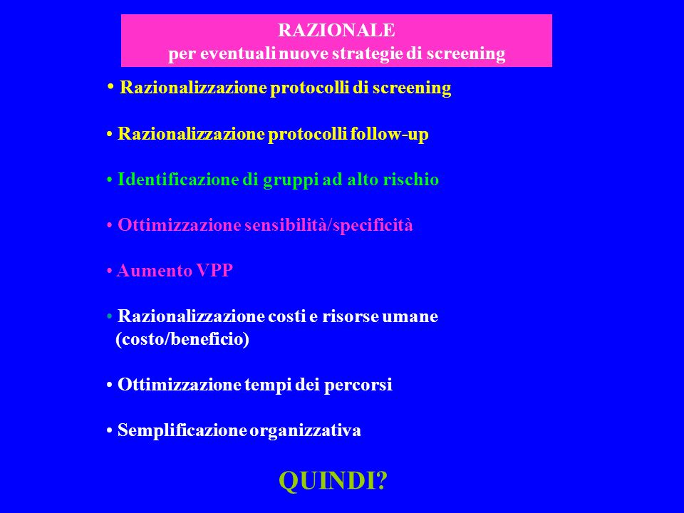 per eventuali nuove strategie di screening
