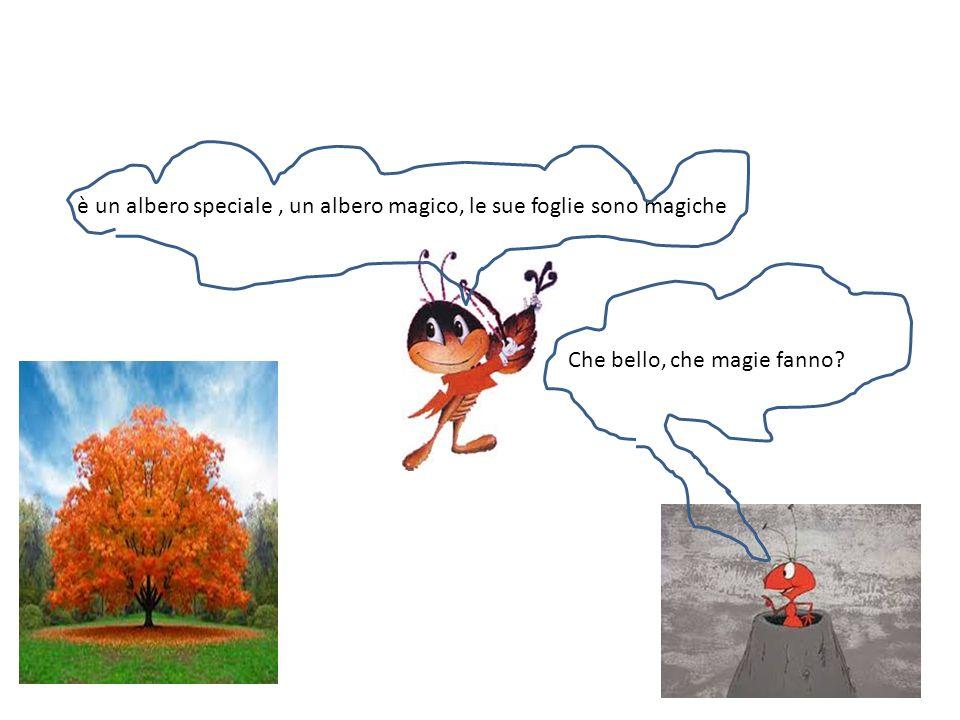 è un albero speciale , un albero magico, le sue foglie sono magiche