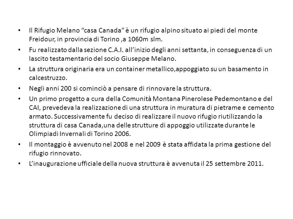Il Rifugio Melano casa Canada è un rifugio alpino situato ai piedi del monte Freidour, in provincia di Torino ,a 1060m slm.