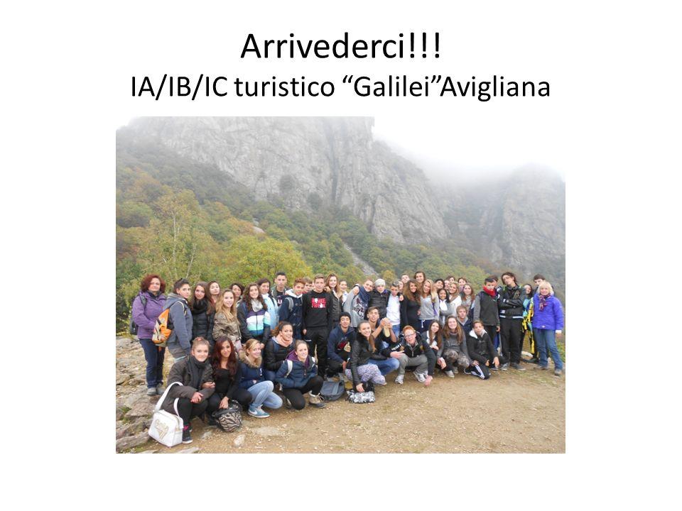 Arrivederci!!! IA/IB/IC turistico Galilei Avigliana