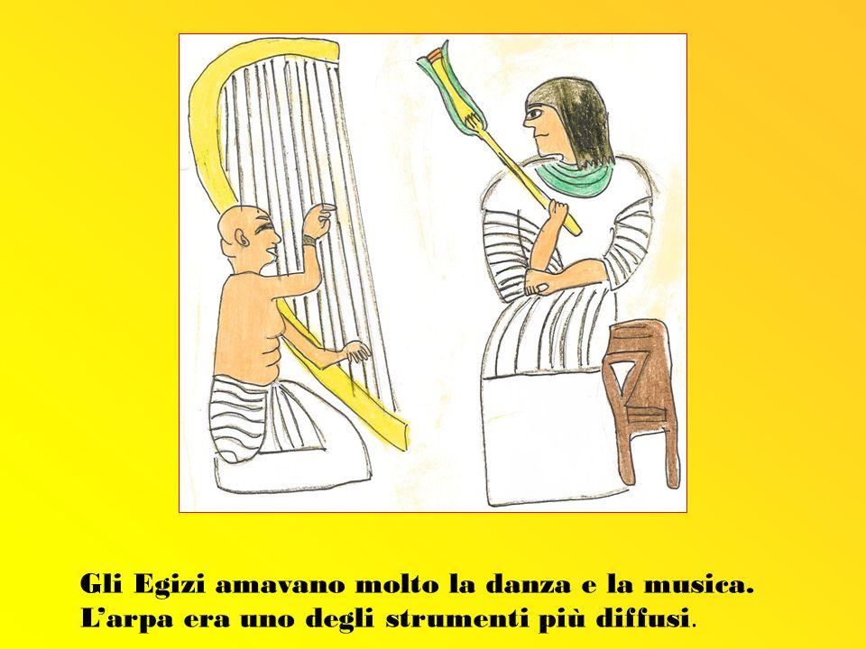 Gli Egizi amavano molto la danza e la musica.