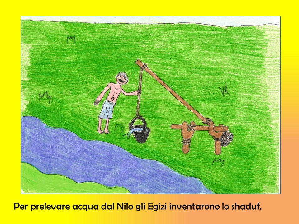 Per prelevare acqua dal Nilo gli Egizi inventarono lo shaduf.