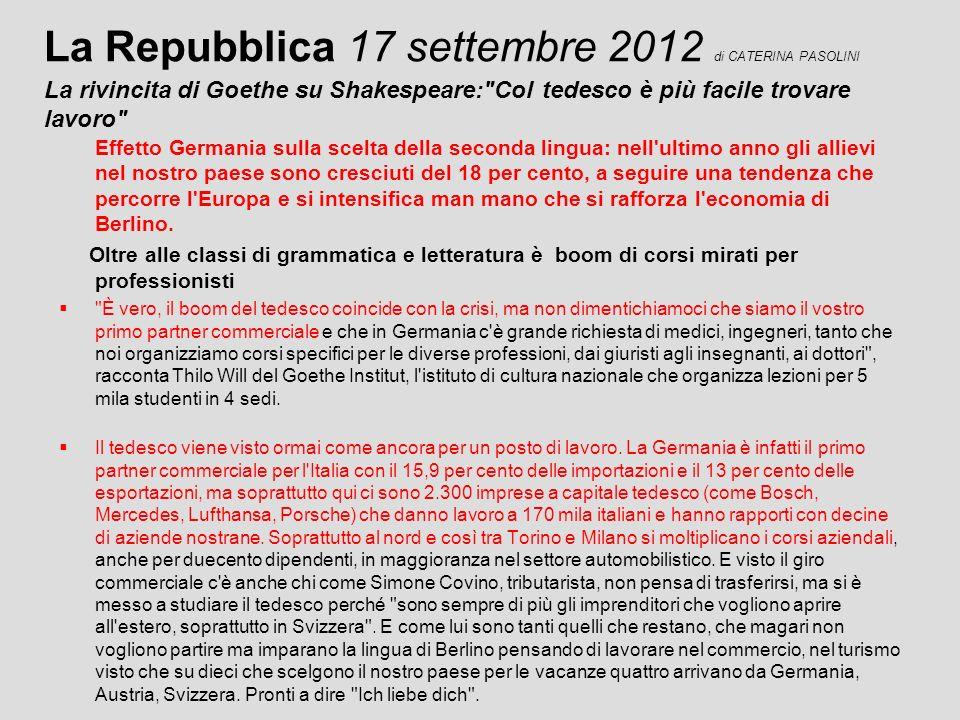 La Repubblica 17 settembre 2012 di CATERINA PASOLINI La rivincita di Goethe su Shakespeare: Col tedesco è più facile trovare lavoro