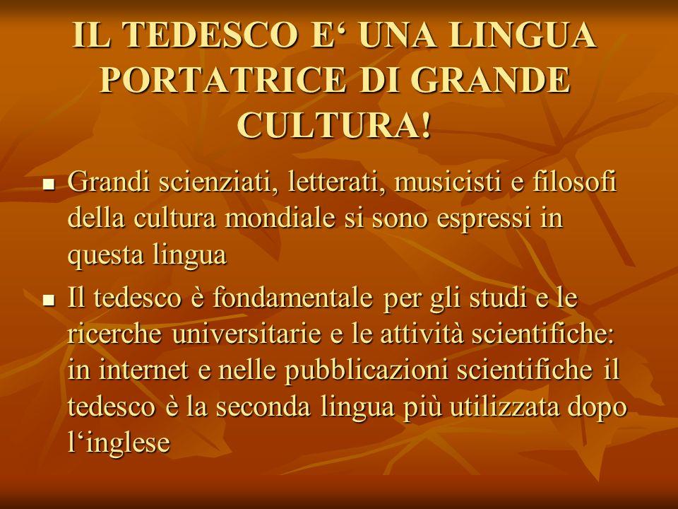 IL TEDESCO E' UNA LINGUA PORTATRICE DI GRANDE CULTURA!