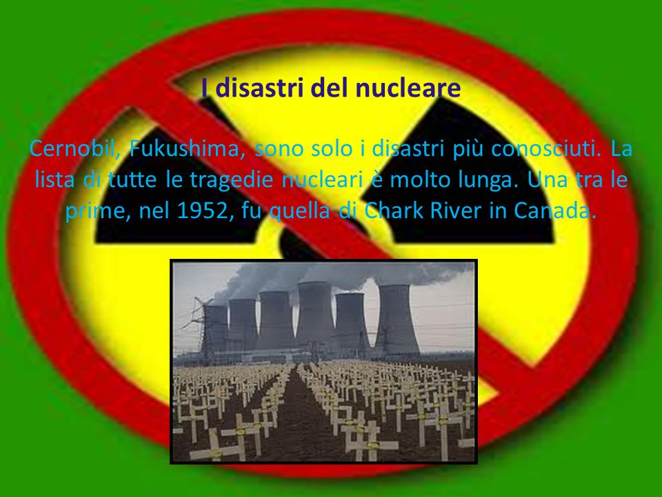 I disastri del nucleare