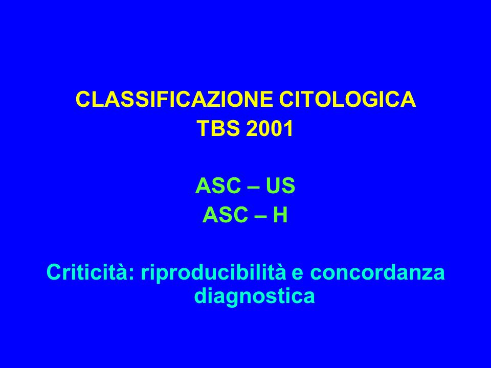 CLASSIFICAZIONE CITOLOGICA TBS 2001 ASC – US ASC – H