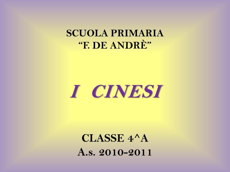 SCUOLA PRIMARIA F. DE ANDRÈ I CINESI CLASSE 4^A A.s. 2010-2011