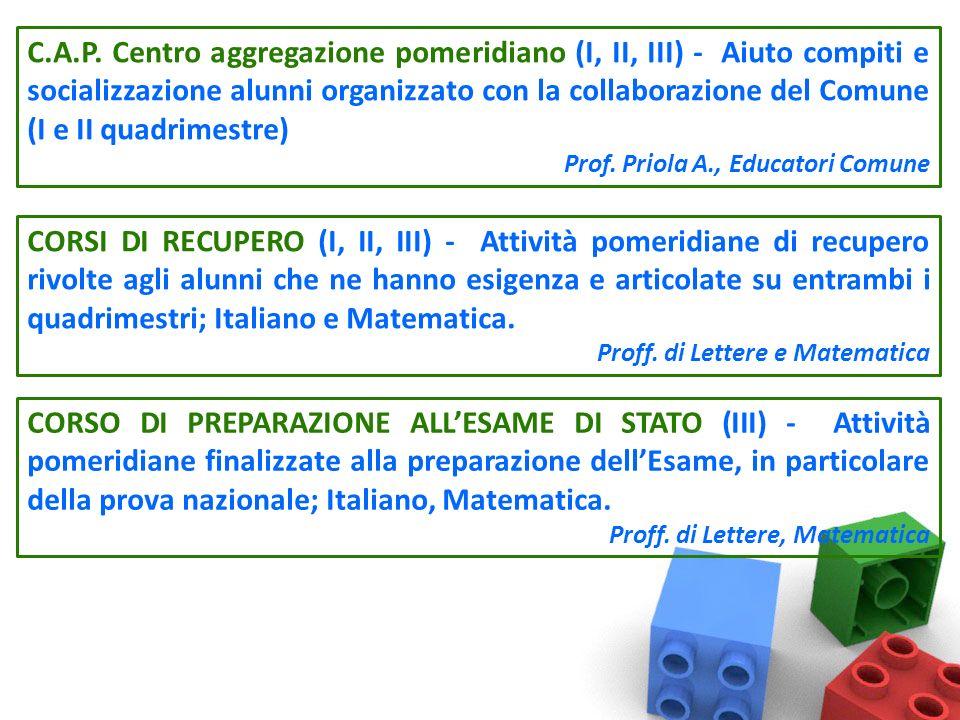 C.A.P. Centro aggregazione pomeridiano (I, II, III) - Aiuto compiti e socializzazione alunni organizzato con la collaborazione del Comune (I e II quadrimestre)
