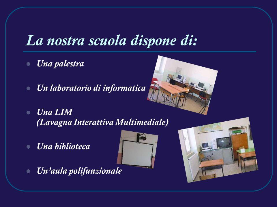 La nostra scuola dispone di: