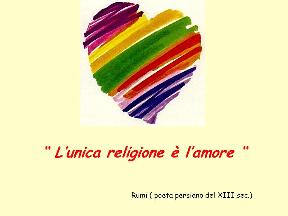 L'unica religione è l'amore