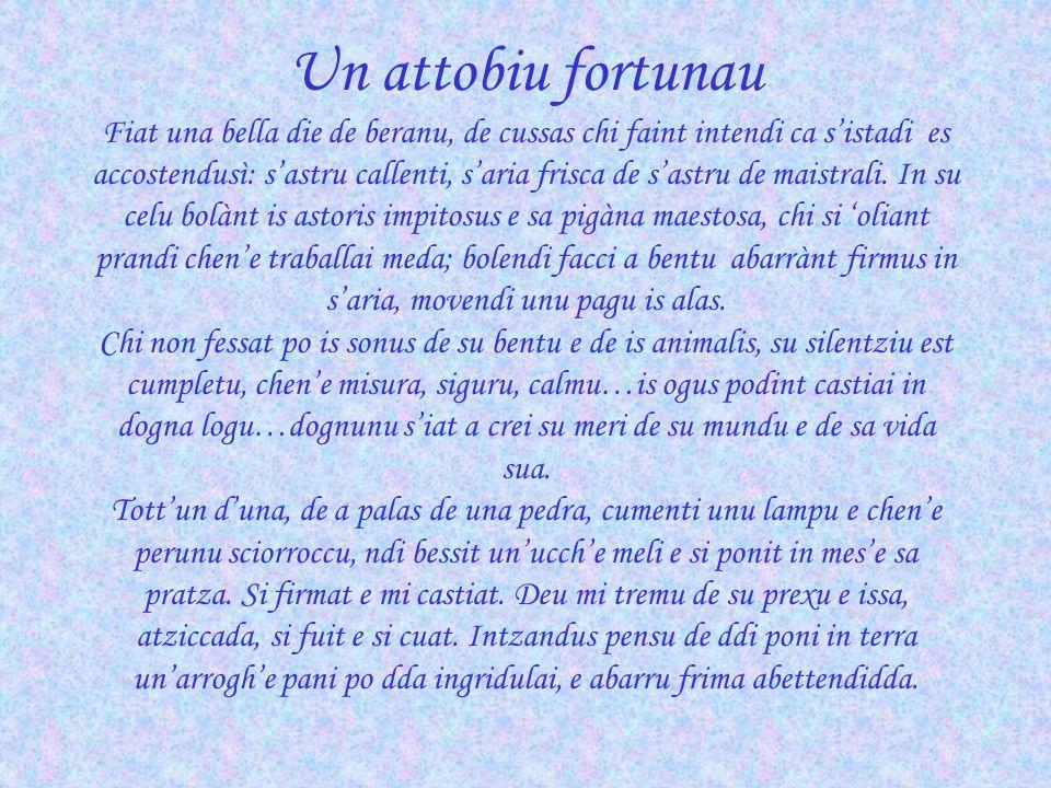Un attobiu fortunau Fiat una bella die de beranu, de cussas chi faint intendi ca s'istadi es accostendusì: s'astru callenti, s'aria frisca de s'astru de maistrali.