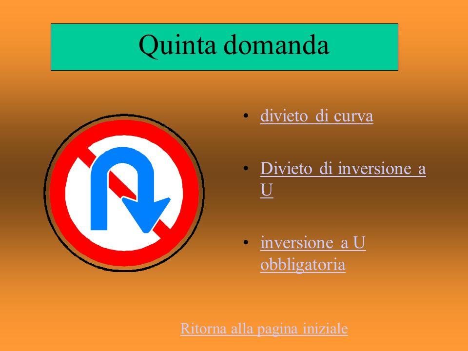 Quinta domanda divieto di curva Divieto di inversione a U