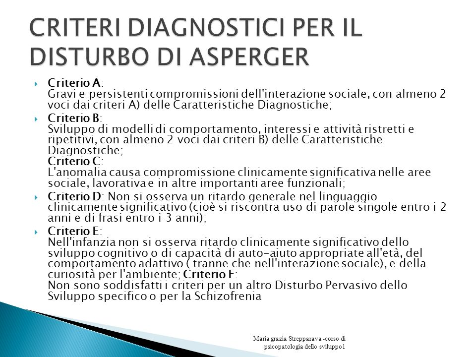 CRITERI DIAGNOSTICI PER IL DISTURBO DI ASPERGER