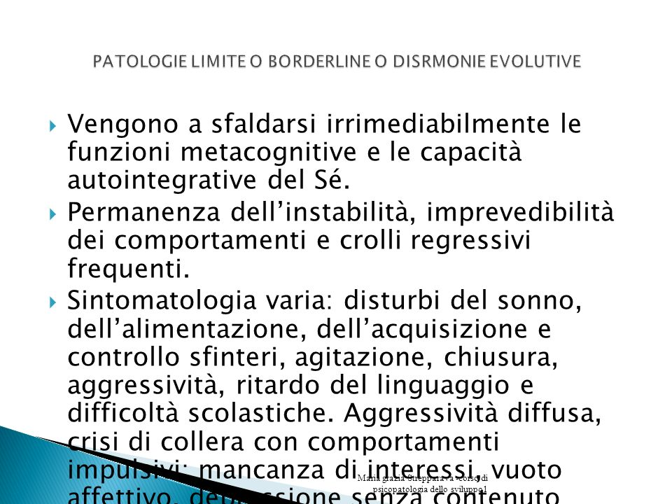 PATOLOGIE LIMITE O BORDERLINE O DISRMONIE EVOLUTIVE