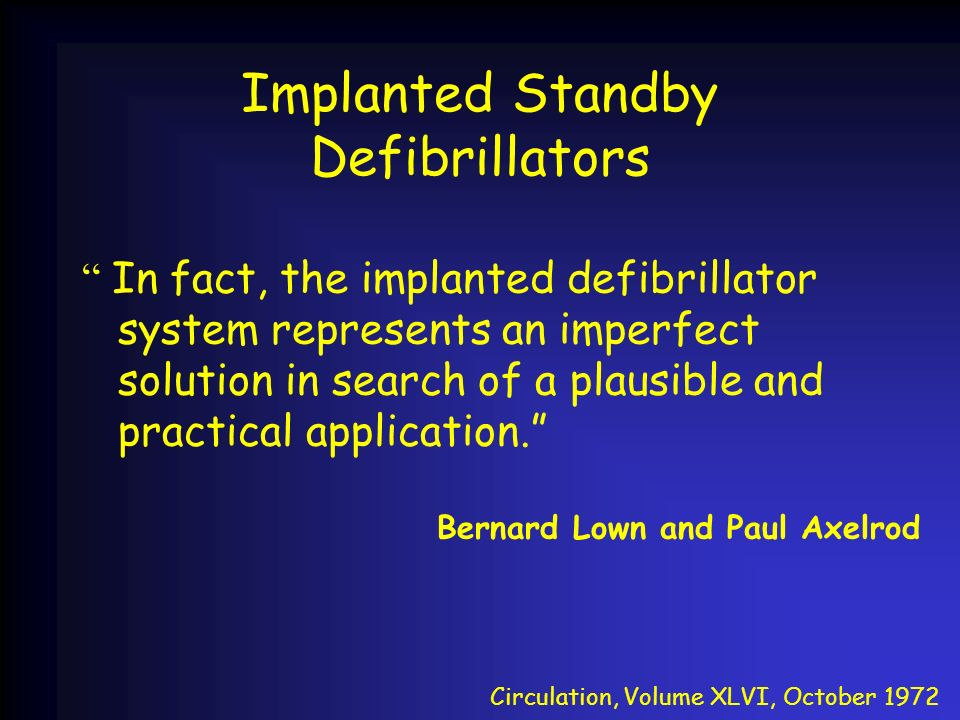 Implanted Standby Defibrillators
