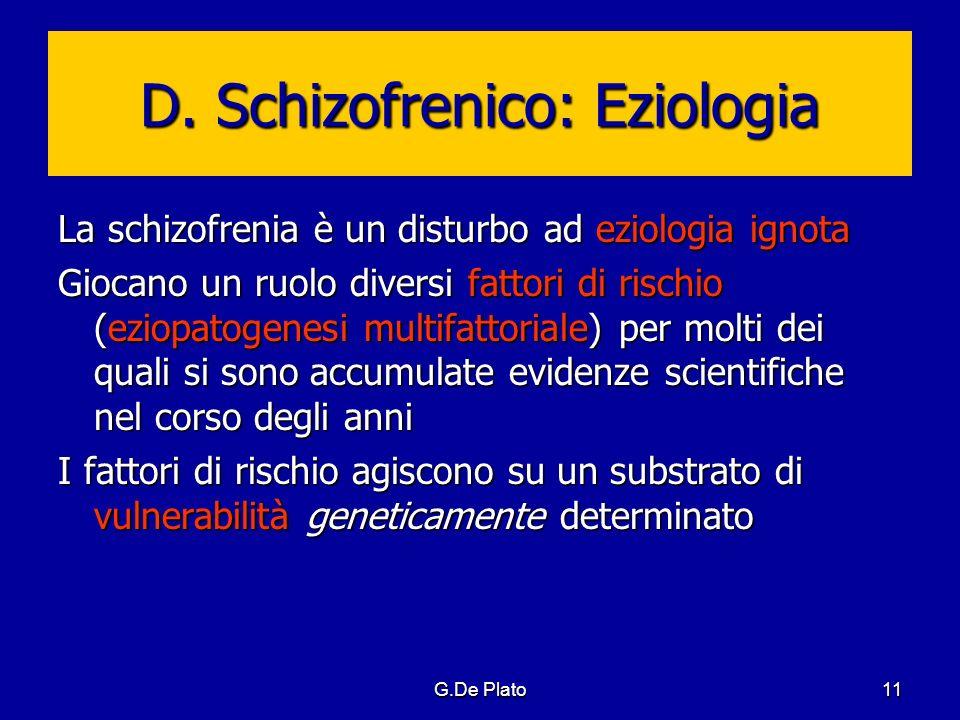 D. Schizofrenico: Eziologia