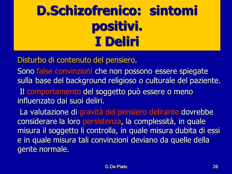 D.Schizofrenico: sintomi positivi. I Deliri