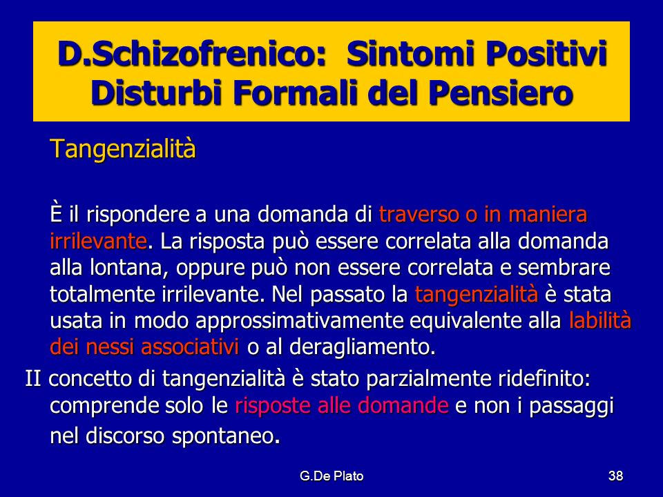 D.Schizofrenico: Sintomi Positivi Disturbi Formali del Pensiero