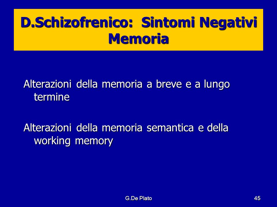 D.Schizofrenico: Sintomi Negativi Memoria