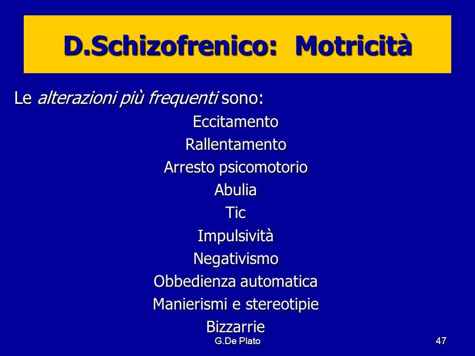 D.Schizofrenico: Motricità