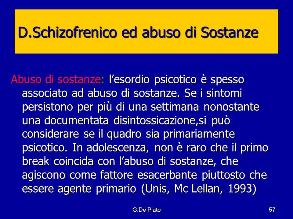 D.Schizofrenico ed abuso di Sostanze