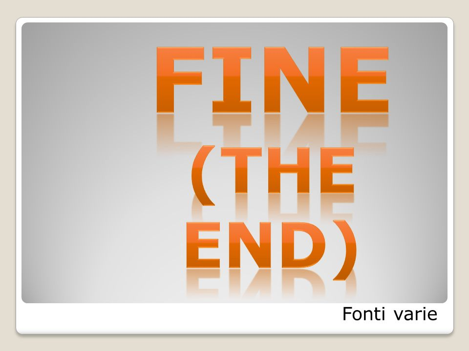 Fine (The end) Fonti varie